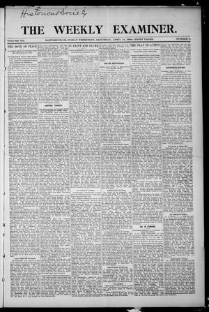 Primary view of object titled 'The Weekly Examiner. (Bartlesville, Indian Terr.), Vol. 12, No. 6, Ed. 1 Saturday, April 14, 1906'.