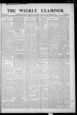 Primary view of object titled 'The Weekly Examiner. (Bartlesville, Indian Terr.), Vol. 12, No. 23, Ed. 1 Saturday, August 11, 1906'.