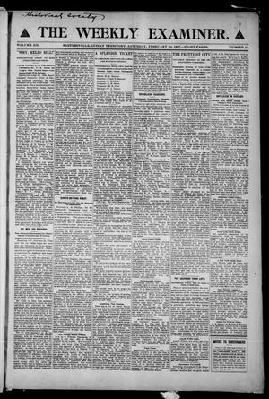 Primary view of object titled 'The Weekly Examiner. (Bartlesville, Indian Terr.), Vol. 12, No. 51, Ed. 1 Saturday, February 23, 1907'.