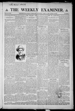 Primary view of object titled 'The Weekly Examiner. (Bartlesville, Indian Terr.), Vol. 13, No. 6, Ed. 1 Saturday, April 13, 1907'.