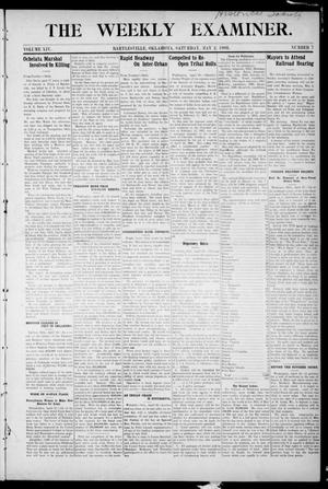 Primary view of object titled 'The Weekly Examiner. (Bartlesville, Okla.), Vol. 14, No. 7, Ed. 1 Saturday, May 2, 1908'.