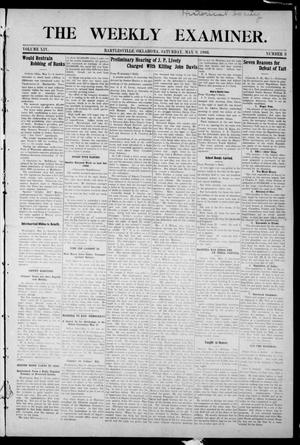 Primary view of object titled 'The Weekly Examiner. (Bartlesville, Okla.), Vol. 14, No. 8, Ed. 1 Saturday, May 9, 1908'.