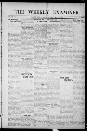 Primary view of object titled 'The Weekly Examiner. (Bartlesville, Okla.), Vol. 14, No. 10, Ed. 1 Saturday, May 23, 1908'.