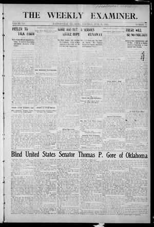 Primary view of object titled 'The Weekly Examiner. (Bartlesville, Okla.), Vol. 14, No. 13, Ed. 1 Saturday, June 13, 1908'.