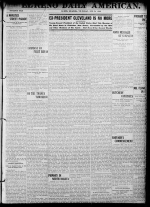 Primary view of object titled 'El Reno Daily American. (El Reno, Okla.), Vol. 15, No. 296, Ed. 1 Wednesday, June 24, 1908'.
