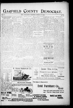 Primary view of object titled 'Garfield County Democrat. (Enid, Okla.), Vol. 5, No. 13, Ed. 1 Thursday, March 27, 1902'.