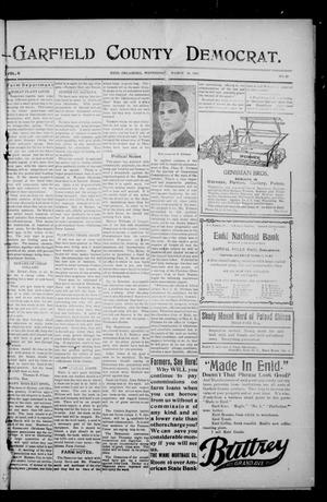 Primary view of object titled 'Garfield County Democrat. (Enid, Okla.), Vol. 11, No. 22, Ed. 1 Wednesday, March 20, 1907'.