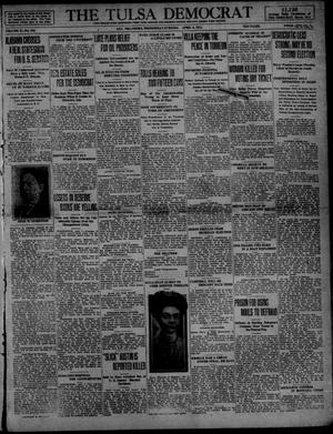 Primary view of object titled 'The Tulsa Democrat (Tulsa, Okla.), Vol. 10, No. 183, Ed. 1 Wednesday, April 8, 1914'.