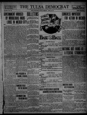 Primary view of object titled 'The Tulsa Democrat (Tulsa, Okla.), Vol. 10, No. 198, Ed. 1 Sunday, April 26, 1914'.