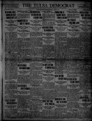 Primary view of object titled 'The Tulsa Democrat (Tulsa, Okla.), Vol. 10, No. 217, Ed. 1 Friday, May 15, 1914'.