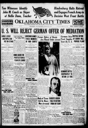 Primary view of object titled 'Oklahoma City Times (Oklahoma City, Okla.), Vol. 28, No. 304, Ed. 1 Thursday, March 22, 1917'.