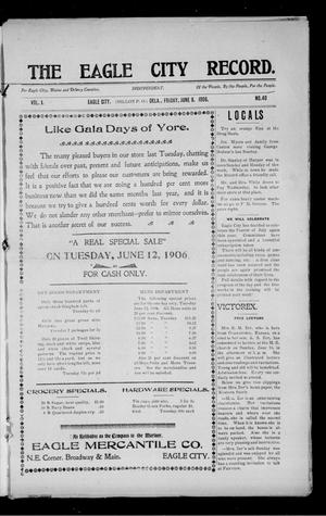 Primary view of object titled 'The Eagle City Record. (Eagle City, Okla.), Vol. 1, No. 40, Ed. 1 Friday, June 8, 1906'.