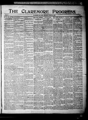 Primary view of The Claremore Progress. (Claremore, Indian Terr.), Vol. 6, No. 7, Ed. 1 Saturday, March 26, 1898