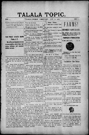 Primary view of Talala Topic. (Talala, Indian Terr.), Vol. 4, No. 1, Ed. 1 Friday, January 19, 1906