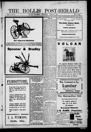 Primary view of object titled 'The Hollis Post-Herald (Hollis, Okla.), Vol. 4, No. 45, Ed. 1 Thursday, April 18, 1907'.