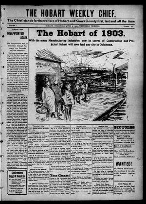 Primary view of object titled 'The Hobart Weekly Chief. (Hobart, Okla.), Vol. 1, No. 43, Ed. 1 Wednesday, June 4, 1902'.