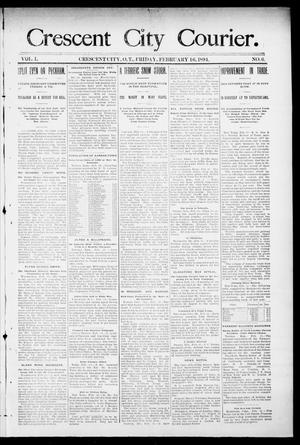 Primary view of object titled 'Crescent City Courier. (Crescent City, Okla. Terr.), Vol. 1, No. 6, Ed. 1 Friday, February 16, 1894'.