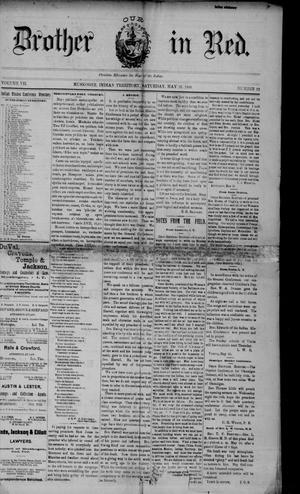 Primary view of object titled 'Our Brother in Red. (Muskogee, Indian Terr.), Vol. 7, No. 22, Ed. 1 Saturday, May 25, 1889'.