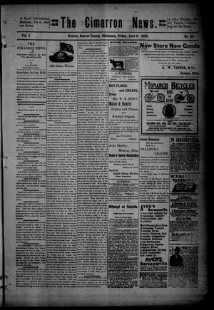 Primary view of object titled 'The Cimarron News. (Kenton, Okla.), Vol. 1, No. 44, Ed. 1 Friday, June 9, 1899'.