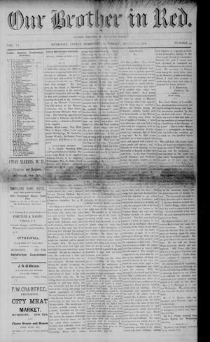 Primary view of Our Brother in Red. (Muskogee, Indian Terr.), Vol. 6, No. 49, Ed. 1 Saturday, August 11, 1888