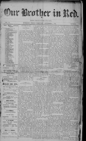 Primary view of Our Brother in Red. (Muskogee, Indian Terr.), Vol. 6, No. 1, Ed. 1 Saturday, September 3, 1887