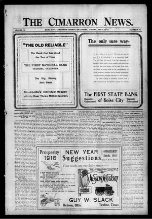Primary view of object titled 'The Cimarron News. (Boise City, Okla.), Vol. 18, No. 25, Ed. 1 Friday, January 7, 1916'.