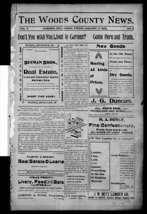Primary view of object titled 'The Woods County News. (Carmen, Okla.), Vol. 4, No. 3, Ed. 1 Friday, January 3, 1902'.