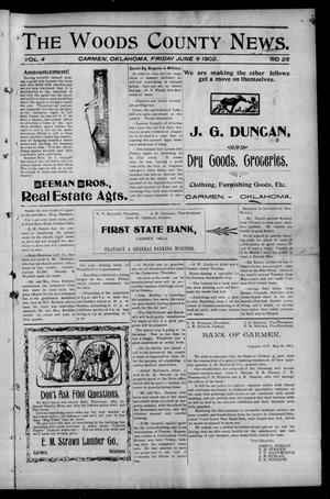 Primary view of object titled 'The Woods County News. (Carmen, Okla.), Vol. 4, No. 25, Ed. 1 Friday, June 6, 1902'.