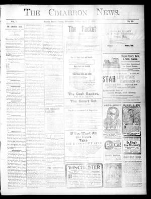 Primary view of object titled 'The Cimarron News. (Kenton, Okla.), Vol. 7, No. 36, Ed. 1 Friday, April 7, 1905'.