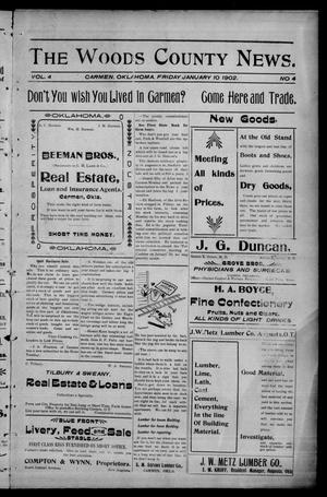 Primary view of object titled 'The Woods County News. (Carmen, Okla.), Vol. 4, No. 4, Ed. 1 Friday, January 10, 1902'.