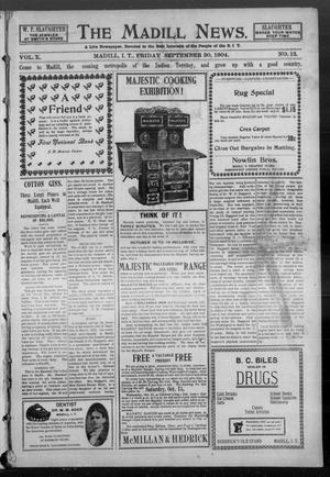 Primary view of object titled 'The Madill News. (Madill, Indian Terr.), Vol. 10, No. 12, Ed. 1 Friday, September 30, 1904'.