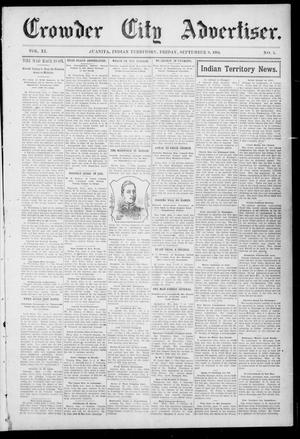 Primary view of object titled 'Crowder City Advertiser. (Juanita, Indian Terr.), Vol. 11, No. 5, Ed. 1 Friday, September 9, 1904'.