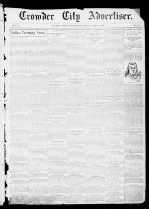 Primary view of object titled 'Crowder City Advertiser. (Juanita, Indian Terr.), Vol. 10, No. 36, Ed. 1 Friday, April 15, 1904'.