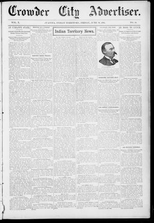 Primary view of object titled 'Crowder City Advertiser. (Juanita, Indian Terr.), Vol. 10, No. 44, Ed. 1 Friday, June 10, 1904'.