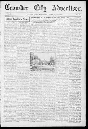Primary view of object titled 'Crowder City Advertiser. (Juanita, Indian Terr.), Vol. 10, No. 38, Ed. 1 Friday, April 29, 1904'.