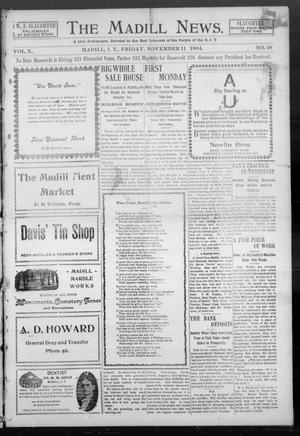 Primary view of object titled 'The Madill News. (Madill, Indian Terr.), Vol. 10, No. 18, Ed. 1 Friday, November 11, 1904'.