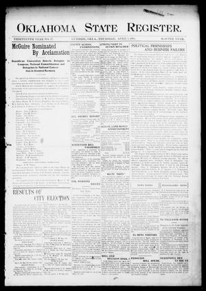 Primary view of object titled 'Oklahoma State Register. (Guthrie, Okla.), Vol. 13, No. 17, Ed. 1 Thursday, April 7, 1904'.