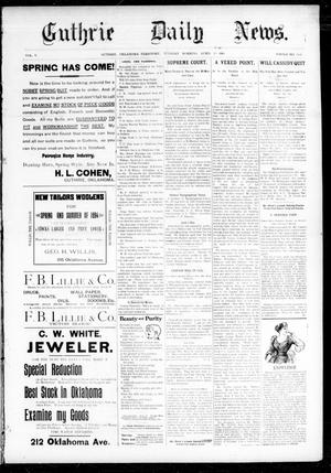 Primary view of object titled 'Guthrie Daily News. (Guthrie, Okla. Terr.), Vol. 5, No. 1454, Ed. 1 Tuesday, April 10, 1894'.