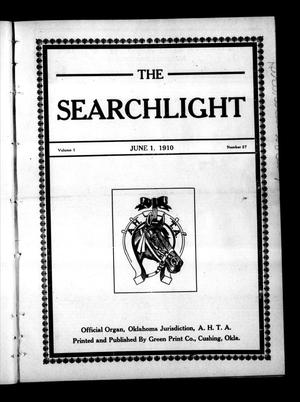 Primary view of object titled 'The Searchlight (Cushing, Okla.), Vol. 1, No. 27, Ed. 1 Wednesday, June 1, 1910'.