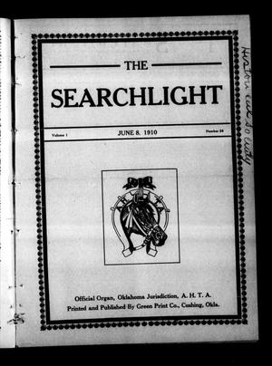 Primary view of object titled 'The Searchlight (Cushing, Okla.), Vol. 1, No. 28, Ed. 1 Wednesday, June 8, 1910'.