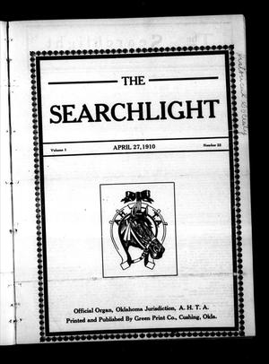 Primary view of object titled 'The Searchlight (Cushing, Okla.), Vol. 1, No. 22, Ed. 1 Wednesday, April 27, 1910'.