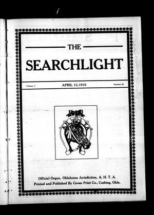 Primary view of object titled 'The Searchlight (Cushing, Okla.), Vol. 1, No. 20, Ed. 1 Wednesday, April 13, 1910'.