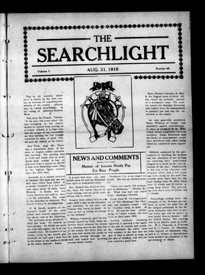 Primary view of object titled 'The Searchlight (Cushing, Okla.), Vol. 1, No. 40, Ed. 1 Wednesday, August 31, 1910'.