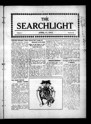Primary view of object titled 'The Searchlight (Cushing, Okla.), Vol. 3, No. 22, Ed. 1 Wednesday, April 17, 1912'.