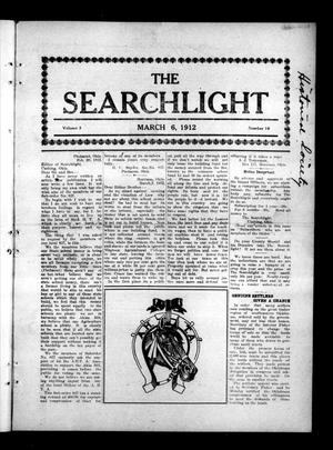 Primary view of object titled 'The Searchlight (Cushing, Okla.), Vol. 3, No. 16, Ed. 1 Wednesday, March 6, 1912'.