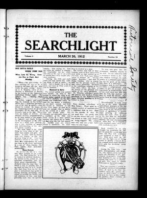 Primary view of object titled 'The Searchlight (Cushing, Okla.), Vol. 3, No. 18, Ed. 1 Wednesday, March 20, 1912'.