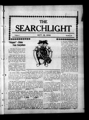Primary view of object titled 'The Searchlight (Cushing, Okla.), Vol. 1, No. 46, Ed. 1 Wednesday, October 12, 1910'.
