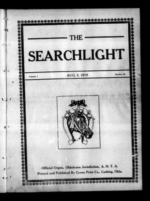 Primary view of object titled 'The Searchlight (Cushing, Okla.), Vol. 1, No. 36, Ed. 1 Wednesday, August 3, 1910'.