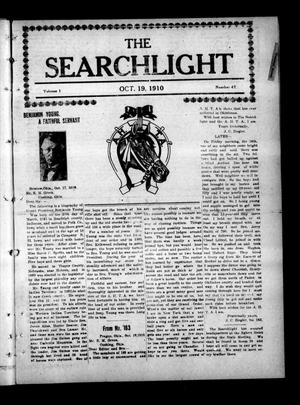 Primary view of object titled 'The Searchlight (Cushing, Okla.), Vol. 1, No. 47, Ed. 1 Wednesday, October 19, 1910'.