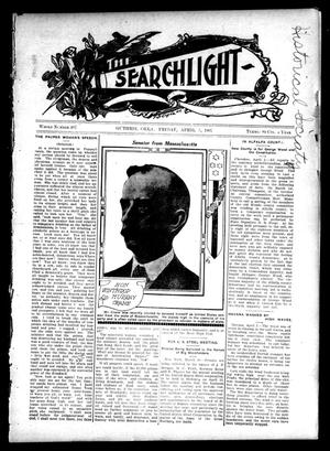 Primary view of object titled 'The Searchlight (Guthrie, Okla.), No. 467, Ed. 1 Friday, April 5, 1907'.